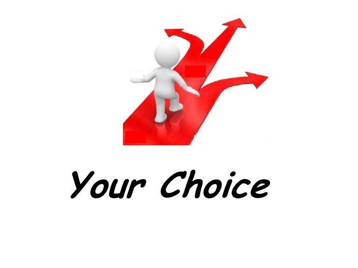 Your Choice<br />