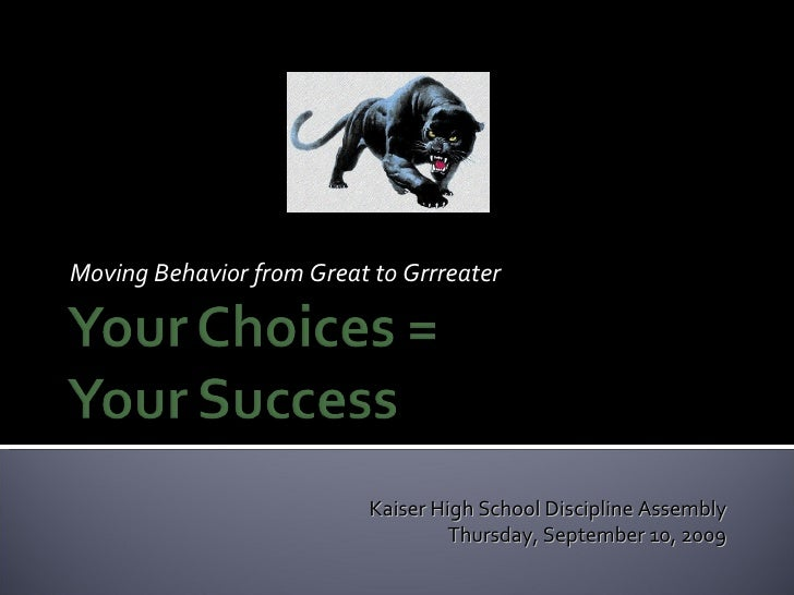 Moving Behavior from Great to Grrreater Kaiser High School Discipline Assembly Thursday, September 10, 2009