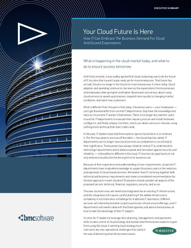 Your Cloud Future Is Here How IT Can Embrace The Business Demand For Cloud And Exceed Expectations What is happening in th...