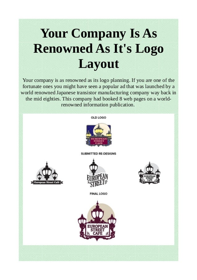 Your Company Is As Renowned As It's Logo Layout Your company is as renowned as its logo planning. If you are one of the fo...