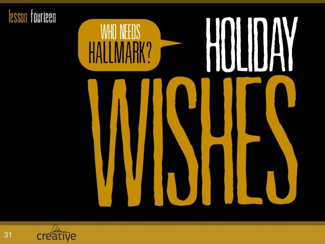 HOLIDAY WISHES WHO NEEDS HALLMARK? lesson fourteen 31