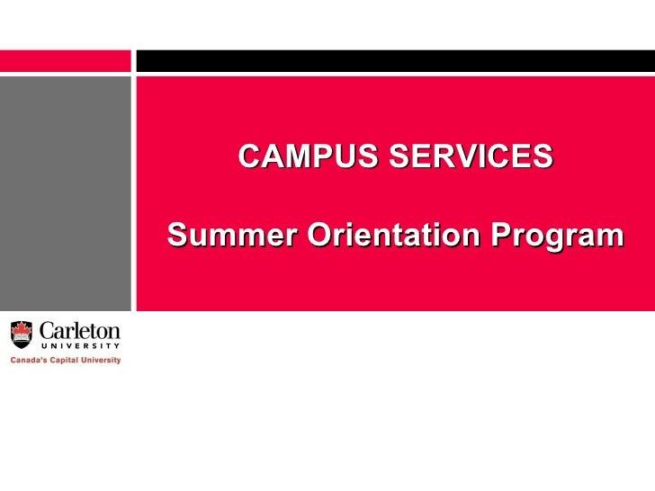 CAMPUS SERVICES Summer Orientation Program