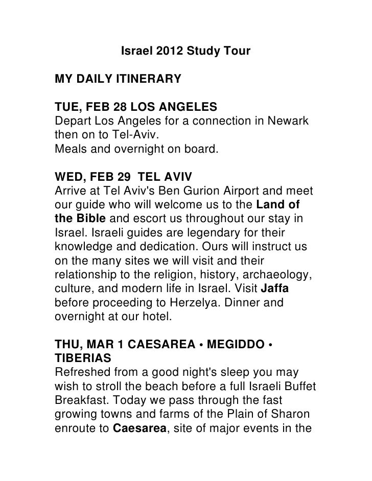 Israel 2012 Study TourMY DAILY ITINERARYTUE, FEB 28 LOS ANGELESDepart Los Angeles for a connection in Newarkthen on to Tel...
