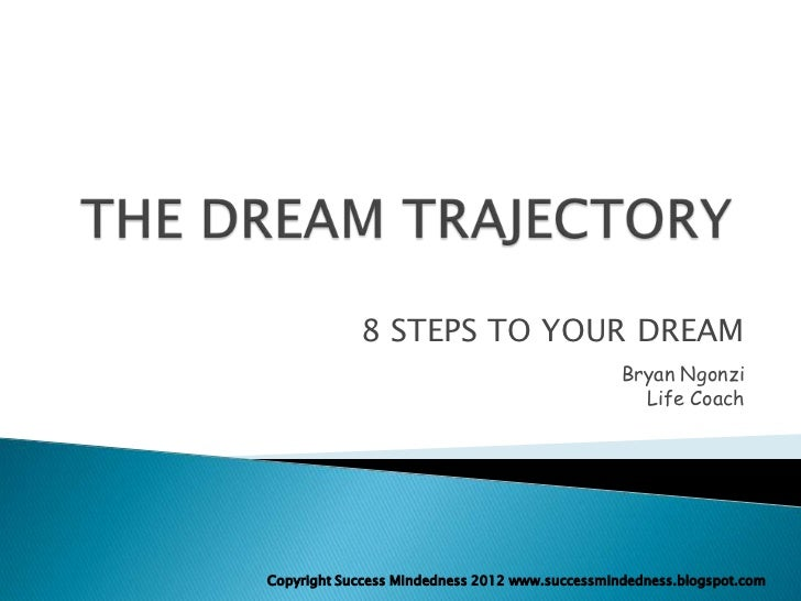 8 STEPS TO YOUR DREAM                                                Bryan Ngonzi                                         ...