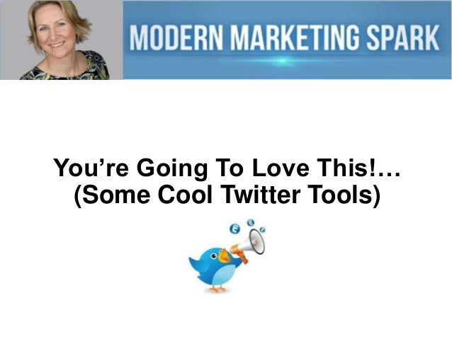 You're Going To Love This!… (Some Cool Twitter Tools)