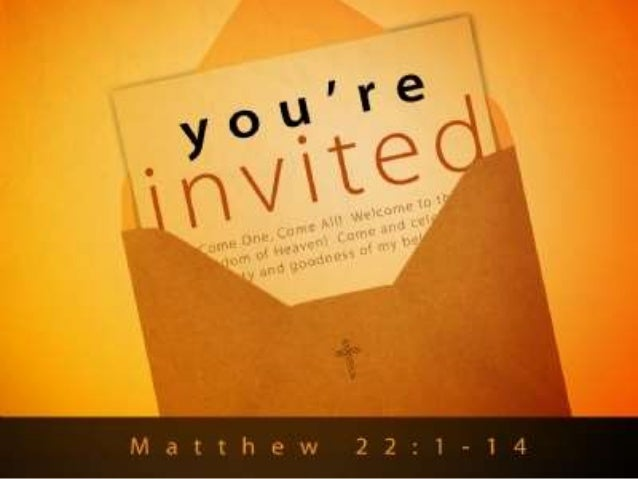 youre invited a sermon for lent from matthew 22114