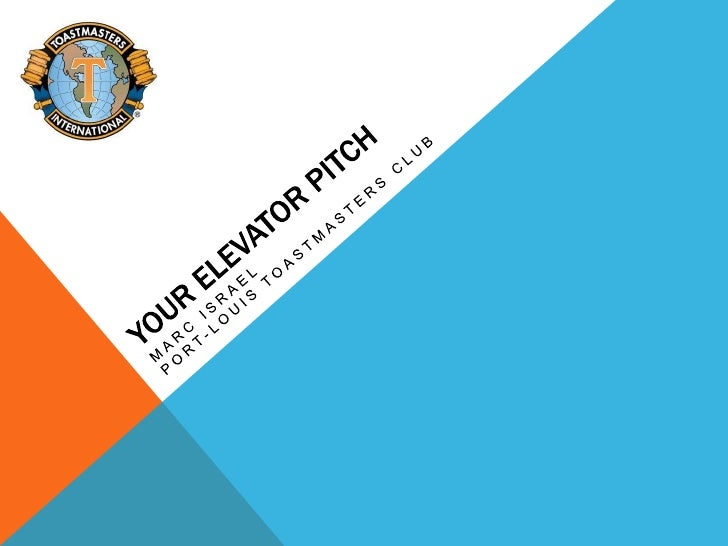 YOUR ELEVATOR PITCH<br />MARC ISRAELPort-Louis toastmasters club<br />