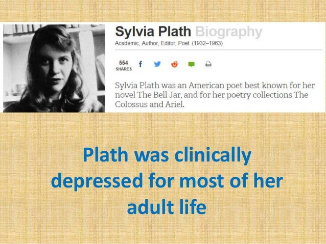 the greatest depression of plath ― sylvia plath, the bell jar like many of her literary peers,  the greatest risk period for depression is immediately after puberty,.