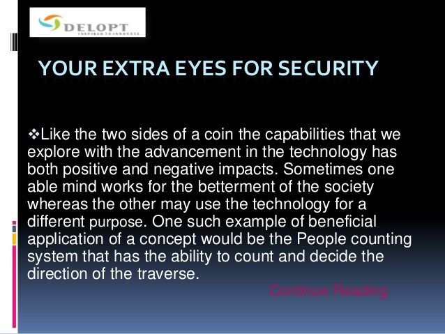 YOUR EXTRA EYES FOR SECURITY Like the two sides of a coin the capabilities that we  explore with the advancement in the t...