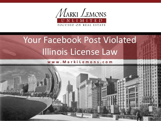 Your Facebook Post Violated Illinois License Law www.MarkiLemons.com