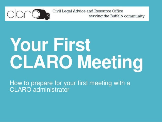 Your First CLARO Meeting How to prepare for your first meeting with a CLARO administrator