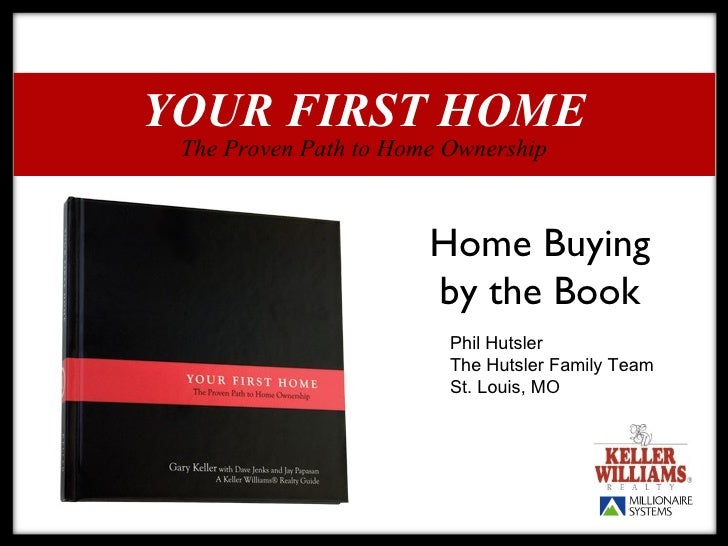 YOUR FIRST HOME  The Proven Path to Home Ownership                           Home Buying                        by the Boo...