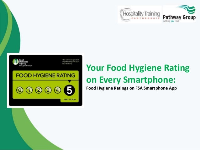 Your Food Hygiene Rating on Every Smartphone: Food Hygiene Ratings on FSA Smartphone App