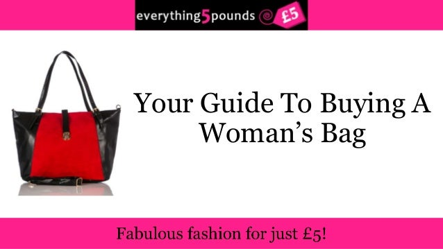 Your Guide To Buying A  Woman's Bag