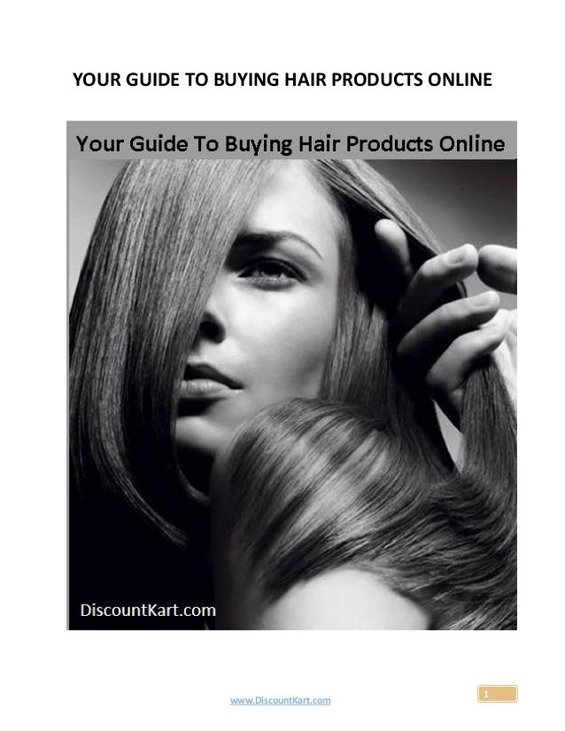 YOUR GUIDE TO BUYING HAIR PRODUCTS ONLINE                                        1               www.DiscountKart.com