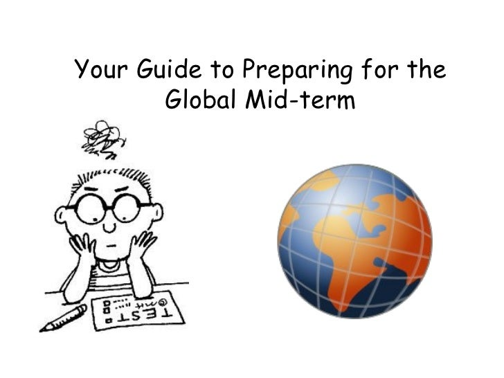 Your Guide to Preparing for the       Global Mid-term