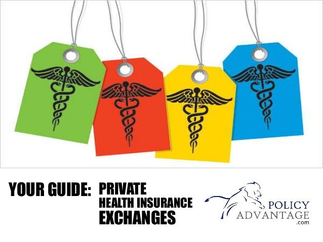 PRIVATEYOUR GUIDE: HEALTH INSURANCE EXCHANGES