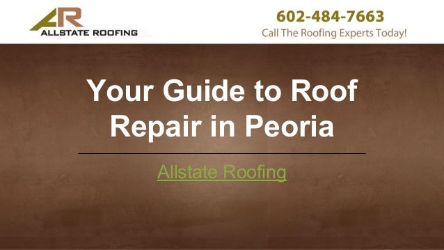 Your Guide To Roof Repair In Peoria Allstate Roofing ...