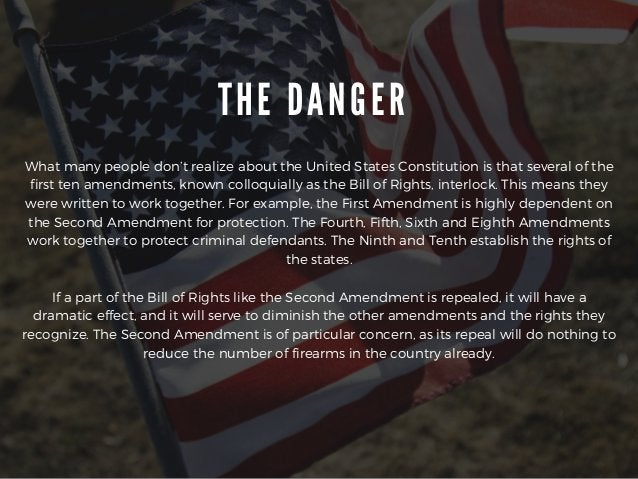 THE DANGER What many people don't realize about the United States Constitution is that several of the first ten amendments...