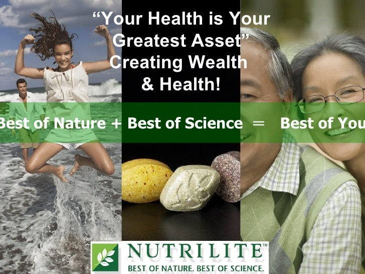 """""""Your Health is Your              Greatest Asset""""              Creating Wealth                 & Health!  Best of Nature +..."""