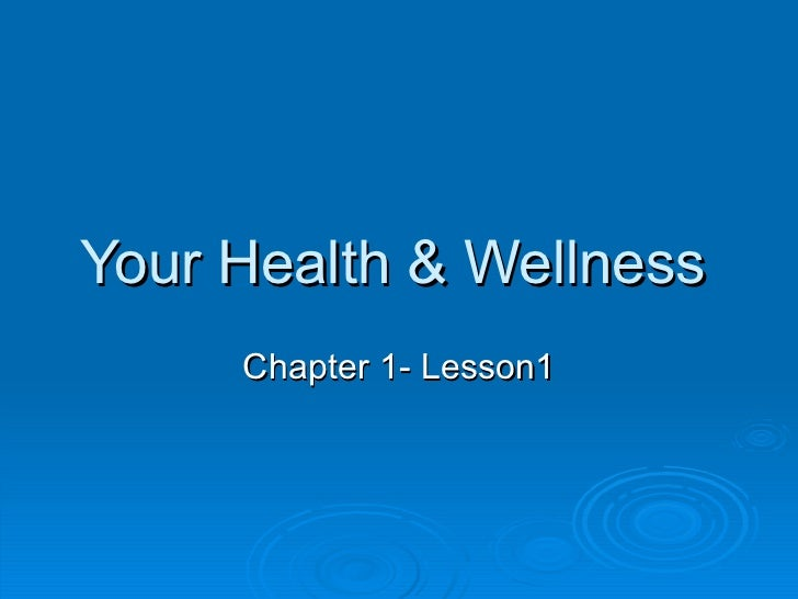 Your Health & Wellness Chapter 1- Lesson1