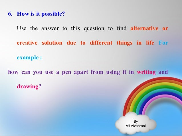 By  Ali Alzahrani  6. How is it possible?  Use the answer to this question to find alternative or  creative solution due t...