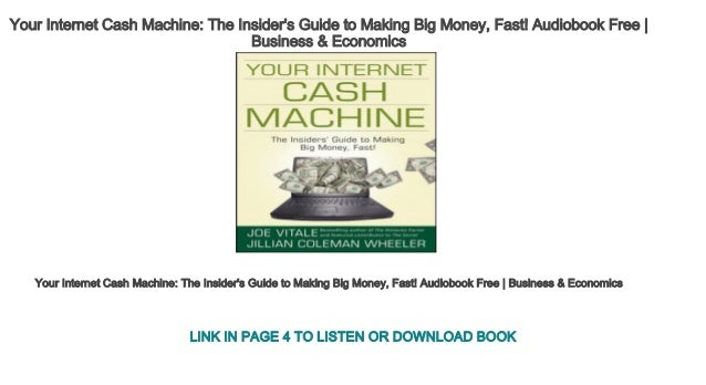 Your Internet Cash Machine The Insider S Guide To Making Big Money F
