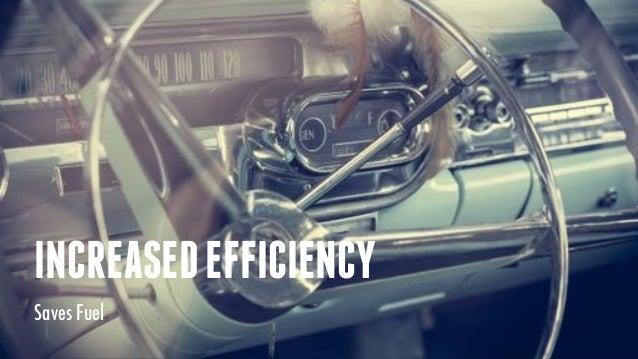 INCREASEDEFFICIENCY Saves Fuel