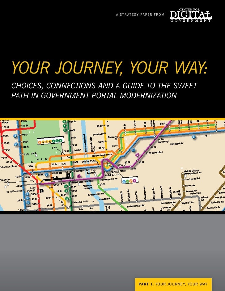 a str at egy paper f ro m     Your JourneY, Your WaY: ChoiCes, ConneCtions and a guide to the sWeet path in government por...