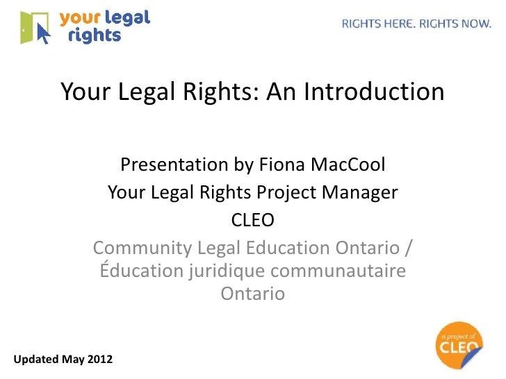 Your Legal Rights: An Introduction               Presentation by Fiona MacCool              Your Legal Rights Project Mana...