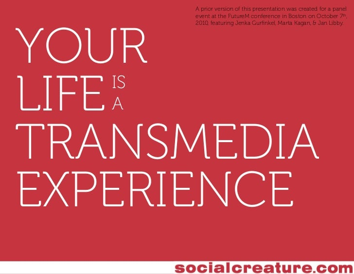 Yourlifeisatransmediaexperience 110118022436 Phpapp02