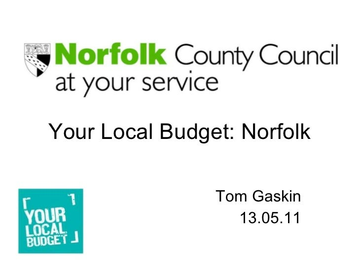 Your Local Budget: Norfolk Tom Gaskin 13.05.11
