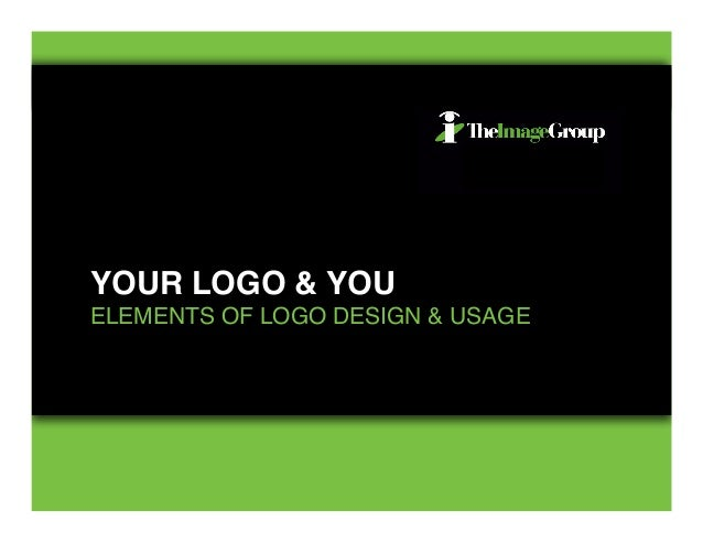 YOUR LOGO & YOUELEMENTS OF LOGO DESIGN & USAGE
