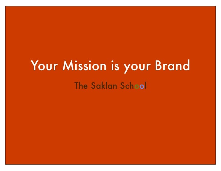 Your Mission is your Brand       The Saklan School