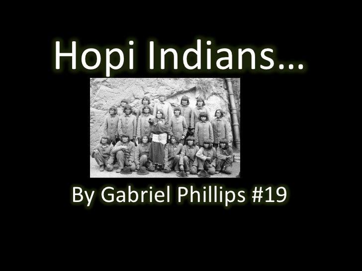 Hopi Indians…<br />By Gabriel Phillips #19 <br />