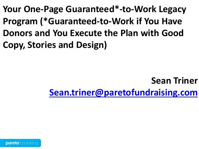 Your One-Page Guaranteed*-to-Work LegacyProgram (*Guaranteed-to-Work if You HaveDonors and You Execute the Plan with GoodC...