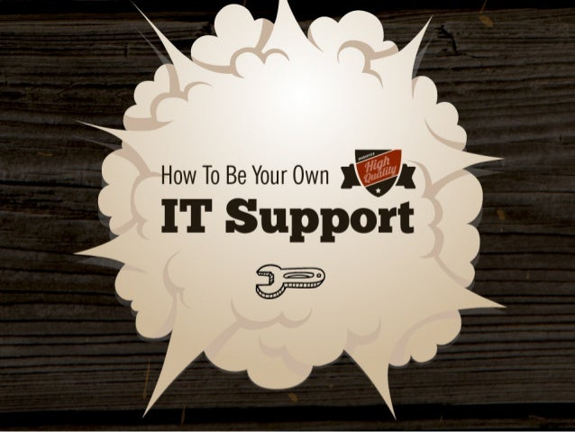 How To Be Your OwnIT Support