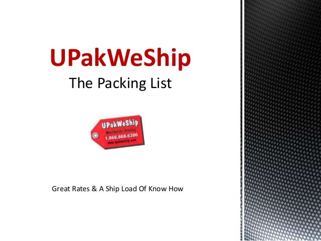 UPakWeShip The Packing List Great Rates & A Ship Load Of Know How