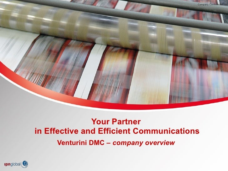 Venturini DMC –  company overview Your Partner  in Effective and Efficient Communications