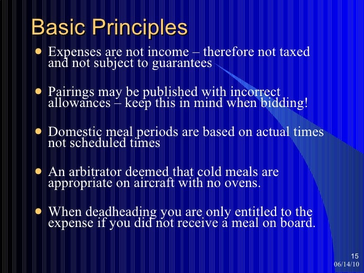 Basic Principles  <ul><li>Expenses are not income – therefore not taxed and not subject to guarantees </li></ul><ul><li>Pa...