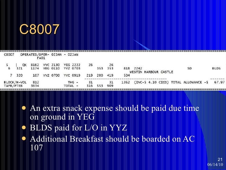 C8007 <ul><li>An extra snack expense should be paid due time on ground in YEG </li></ul><ul><li>BLDS paid for L/O in YYZ <...