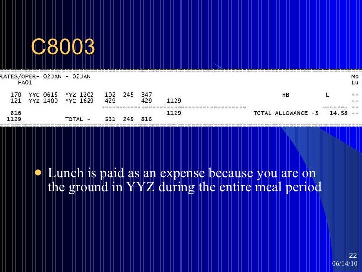 C8003 <ul><li>Lunch is paid as an expense because you are on the ground in YYZ during the entire meal period </li></ul>06/...