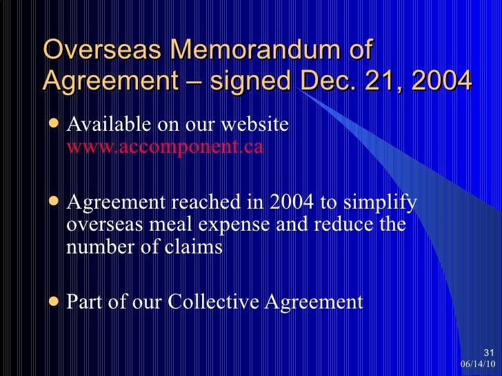 Overseas Memorandum of Agreement – signed Dec. 21, 2004 <ul><li>Available on our website  www.accomponent.ca </li></ul><ul...