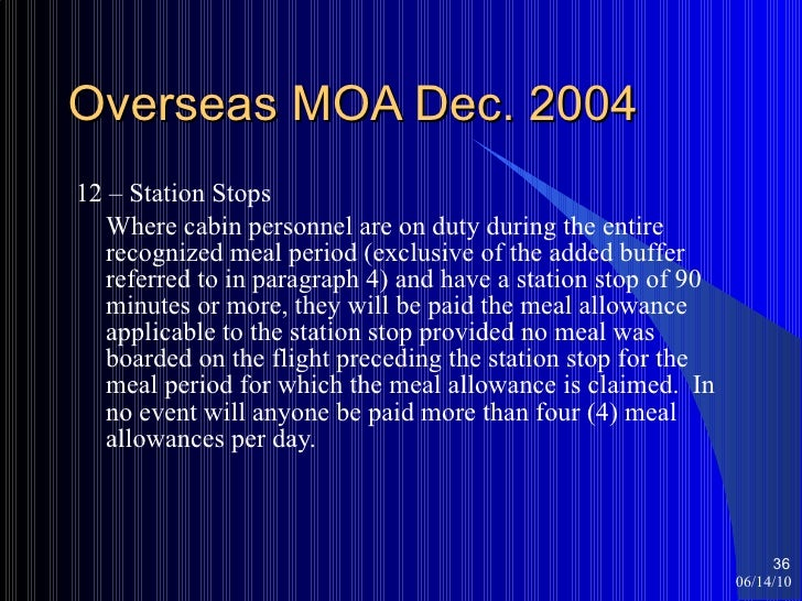 Overseas MOA Dec. 2004 <ul><li>12 – Station Stops </li></ul><ul><li>Where cabin personnel are on duty during the entire re...