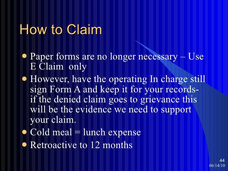 How to Claim <ul><li>Paper forms are no longer necessary – Use E Claim  only </li></ul><ul><li>However, have the operating...