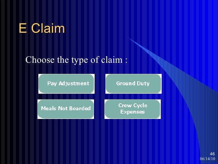 E Claim <ul><li>Choose the type of claim : </li></ul>06/14/10 <ul><ul><li></li></ul></ul>