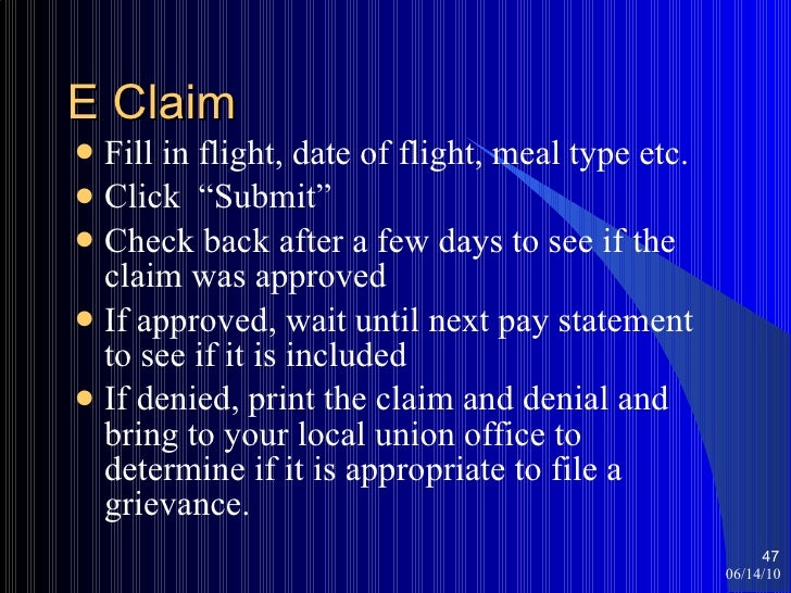 """E Claim <ul><li>Fill in flight, date of flight, meal type etc. </li></ul><ul><li>Click  """"Submit"""" </li></ul><ul><li>Check b..."""