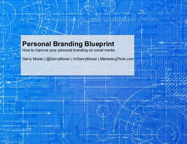 Your personal branding blueprint personal branding blueprint how to improve your personal branding on social media gerry moran malvernweather Choice Image