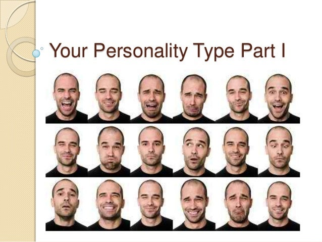 Your Personality Type Part I