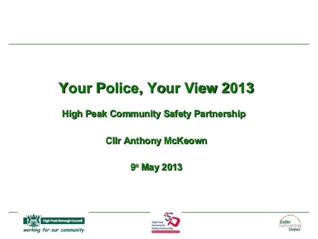 Your Police, Your View 2013Your Police, Your View 2013High Peak Community Safety PartnershipHigh Peak Community Safety Par...